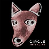 Play & Download Thylacine by Circle | Napster