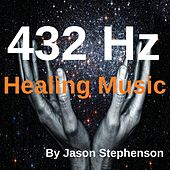 Play & Download 432 Hz Healing Music by Jason Stephenson | Napster