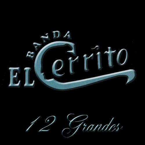 Play & Download 12 Grandes by Banda El Cerrito   Napster