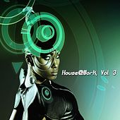 House@Work, Vol.3 by Various Artists