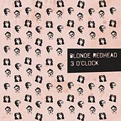 Play & Download 3 O'Clock by Blonde Redhead | Napster
