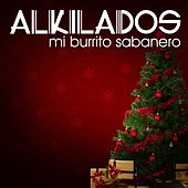 Mi Burrito Sabanero by Alkilados