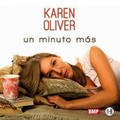Play & Download Un Minuto Más by Karen Oliver | Napster