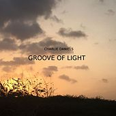 Play & Download Groove Of Light by Charlie Daniels | Napster