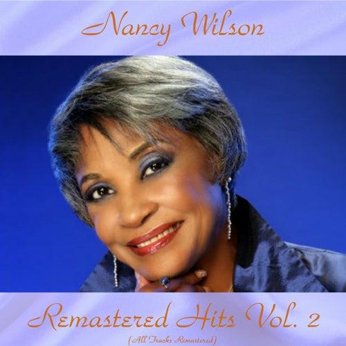 Remastered Hits Vol. 2 (All Tracks Remastered) von Nancy Wilson
