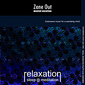 Play & Download Zone Out Mental Vacation by Relaxation Sleep Meditation | Napster
