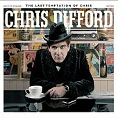 The Last Temptation of Chris (Deluxe Edition) by Chris Difford