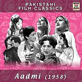 Play & Download Aadmi (1958) [Pakistani Film Soundtrack] by Various Artists   Napster