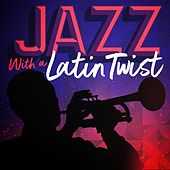 Jazz with a Latin Twist von Various Artists