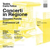 Play & Download Archivi del Teatro Carlo Felice, vol. 7; Concerti in Regione, Giovanni POrcile & Francesco Loi interpretano Mozart, Verdi, Debussy & Stravinskij by Various Artists | Napster