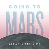 Play & Download Going To Mars by Judah & the Lion | Napster