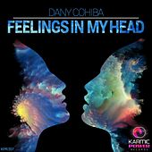 Play & Download Feelings in My Head by Dany Cohiba | Napster