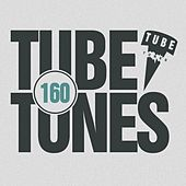 Play & Download Tube Tunes, Vol. 160 by Various Artists | Napster