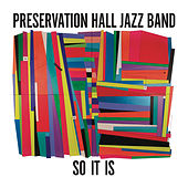 Play & Download So It Is by Preservation Hall Jazz Band | Napster