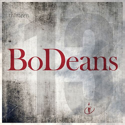 Play & Download Thirteen by BoDeans | Napster