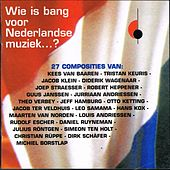 Wie Is Bang Voor Nederlandse Muziek by Various Artists