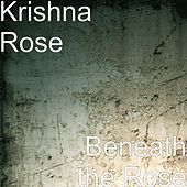 Play & Download Beneath the Rose by Krishna Rose | Napster