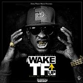 Play & Download Wake TF Up by Lil Ronny MothaF | Napster