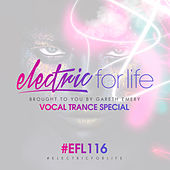 Electric For Life Episode 116 by Various Artists