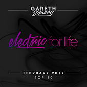 Electric For Life Top 10 - February 2017 by Various Artists