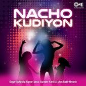 Play & Download Nacho Kudiyon by Mahendra Kapoor | Napster