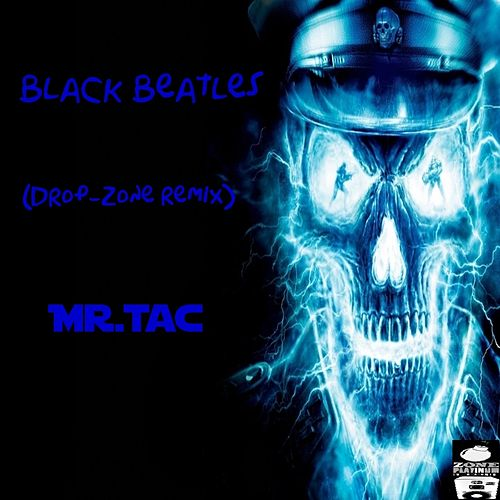 Play & Download Black Beatles (Drop-Zone Remix) by Mr. Tac | Napster