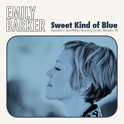 Sweet Kind of Blue von Emily Barker