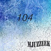 Mjuzzeek, Vol.104 by Various Artists
