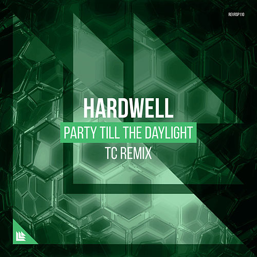 Party Till The Daylight (TC Remix) by Hardwell