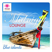 Play & Download Midnight Lounge, Vol. 32: Blue Islands by Various Artists   Napster