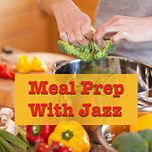 Meal Prep With Jazz von Various Artists