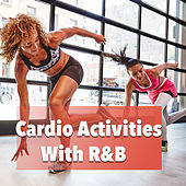 Cardio Activities With R&B von Various Artists