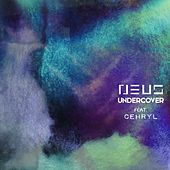Play & Download Undercover (feat. Cehryl) by Neus | Napster