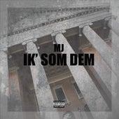 Play & Download Ik´ Som Dem by MJ   Napster