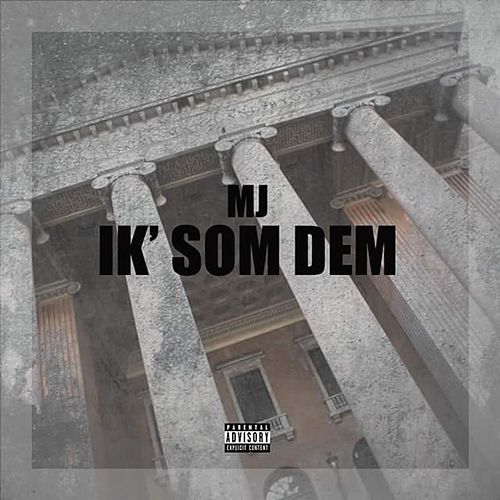 Play & Download Ik´ Som Dem by MJ | Napster