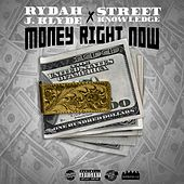 Money Right Now (feat. Street Knowledge) by Rydah J. Klyde