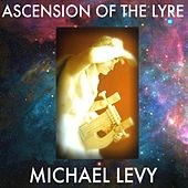 Ascension of the Lyre by Michael Levy