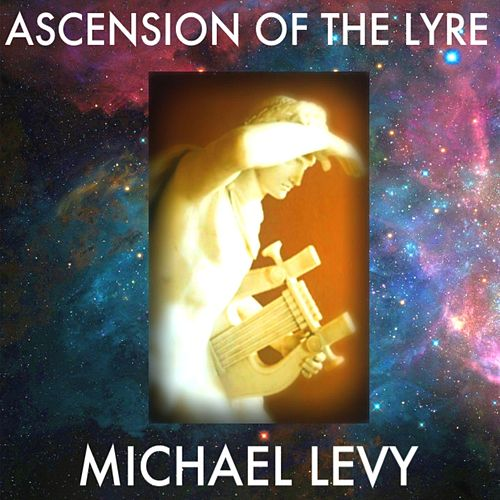 Play & Download Ascension of the Lyre by Michael Levy | Napster