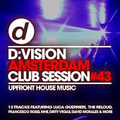 D:Vision Amsterdam Club Session #43 by Various Artists