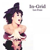 Les fous by In-Grid