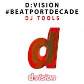 D:Vision #Beatportdecade DJ Tools by Various Artists