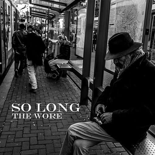 Play & Download So Long by The Wore | Napster