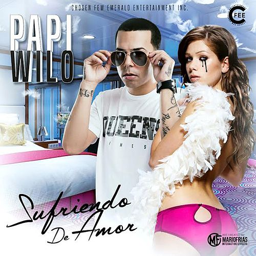 Sufriendo de Amor - Single de Papi Wilo