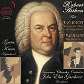 Play & Download J.S. Bach: Flute Sonatas - C.P.E. Bach: Flute Concerto by Robert Aitken | Napster