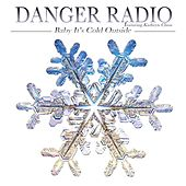 Play & Download Baby, It's Cold Outside by Danger Radio | Napster