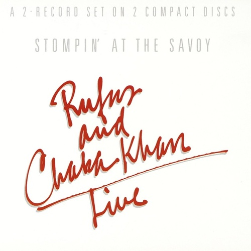Play & Download Stompin' At The Savoy by Rufus & Chaka Khan | Napster