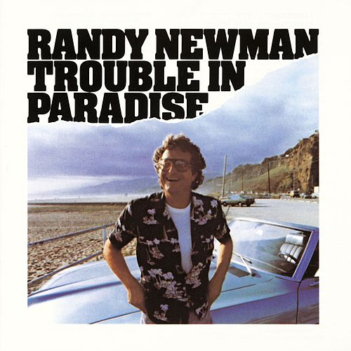 Play & Download Trouble In Paradise by Randy Newman | Napster
