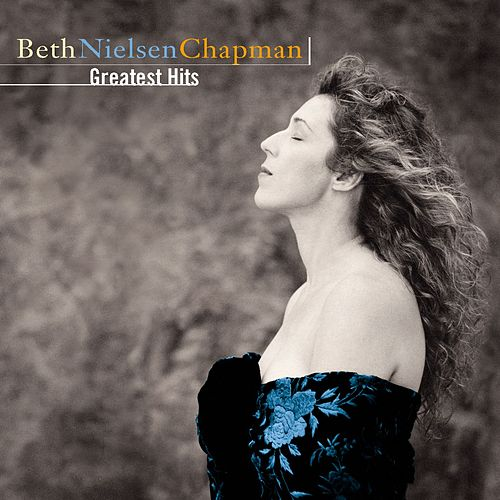 Play & Download Greatest Hits by Beth Nielsen Chapman | Napster