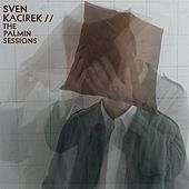 The Palmin Sessions von Sven Kacirek