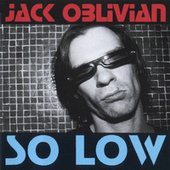 Play & Download So Low by Jack Oblivian | Napster